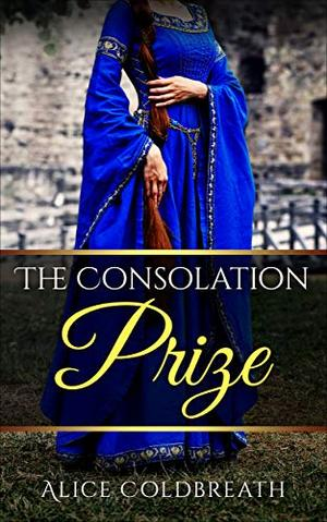The Consolation Prize by Alice Coldbreath