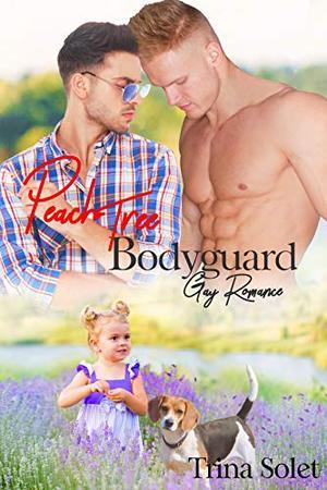 Peach Tree Bodyguard: Gay Romance by Trina Solet