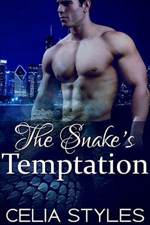 The Snake's Temptation: A Shapeshifter Romance by Celia Styles
