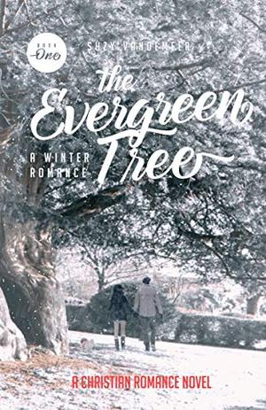 The Evergreen Tree: A Gripping contemporary Christian Romance by Suzy Vandemeer