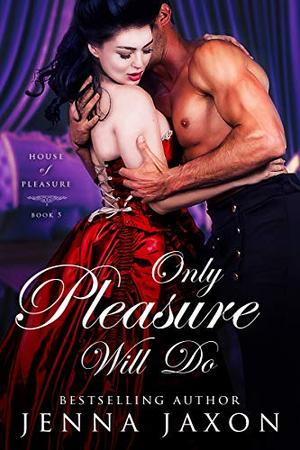 Only Pleasure Will Do by Jenna Jaxon