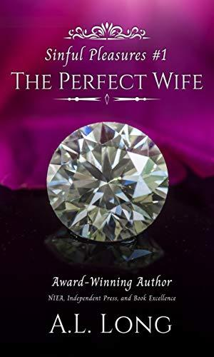 The Perfect Wife : Romance Suspense by A.L. Long