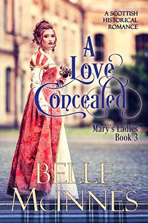 A Love Concealed: A Scottish Historical Romance by Belle McInnes
