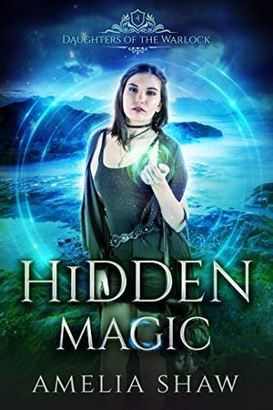 Hidden Magic by Amelia Shaw