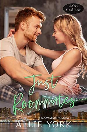 Just Roommates by Allie York