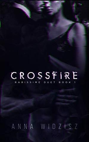 Crossfire by Anna Widzisz