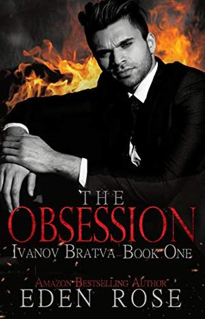 The Obsession: A Bratva Romance by Eden Rose, Sweet 15