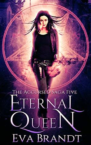 Eternal Queen: A Dark Paranormal Reverse Harem Romance by Eva Brandt