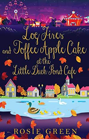 Log Fires & Toffee Apple Cake at the Little Duck Pond Cafe: by Rosie Green