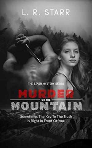 Murder On The Mountain by L.R. Starr