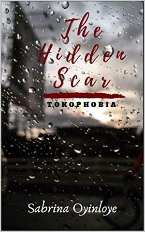 The Hidden Scar: Tokophobia by Sabrina Oyinloye