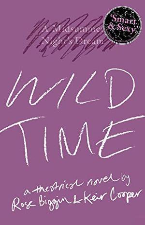 Wild Time by Rose Biggin, Keir Cooper