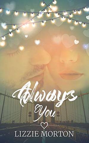 Always You by Lizzie Morton