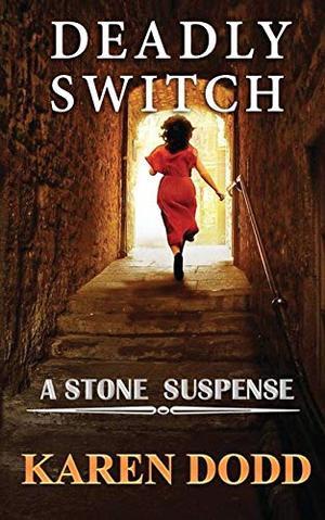 Deadly Switch: A Stone Suspense by Karen Dodd