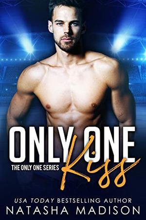 Only One Kiss (Only One Series) by Natasha Madison