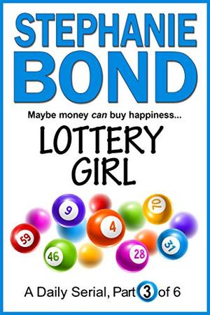 LOTTERY GIRL: part 3 of 6 by Stephanie Bond