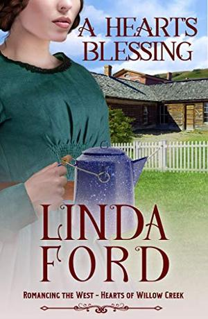 A Heart's Blessing: Hearts of Willow Creek by Linda Ford