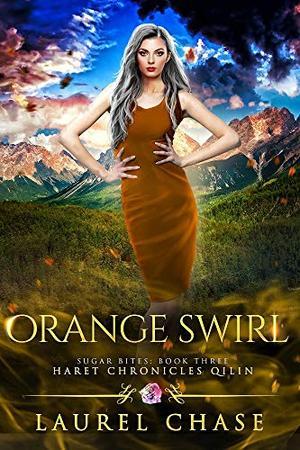 Orange Swirl: Haret Chronicles Qilin: A Fantasy Romance by Laurel Chase