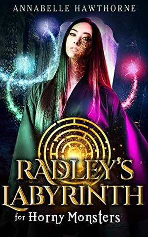 Radley's Labyrinth for Horny Monsters by Annabelle Hawthorne
