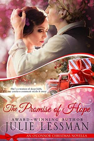 The Promise of Hope: An O'Connor Christmas Novella (NOTE: Edgy Inspirational) by Julie Lessman
