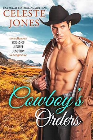 Cowboy's Orders by Celeste Jones