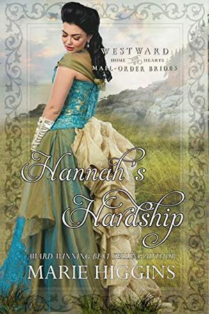 Hannah's Hardship by Marie Higgins