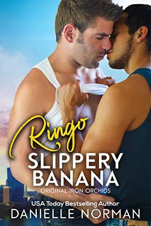Ringo, Slippery Banana: A Beautiful Love Story by Danielle Norman