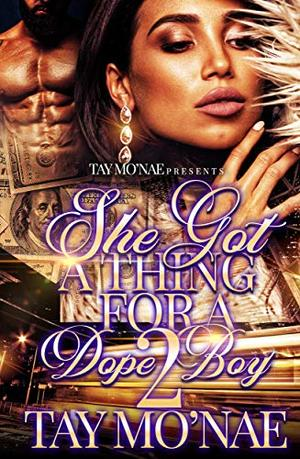 She Got A Thing For A Dope 2 by Tay Mo'Nae
