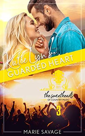 Katie Lyn's Guarded Heart (Sweethearts of Country Music) by Marie Savage