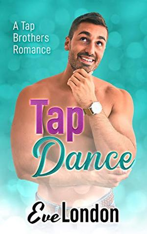 Tap Dance - A short second chance romance by Eve London