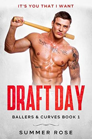 Draft Day: A Sports Romance by Summer Rose