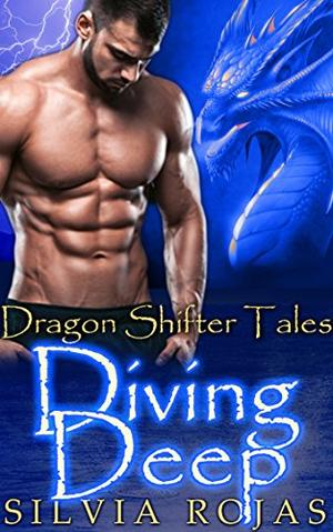 Diving Deep: Dragon Shifter Romance Box Set by Silvia Rojas