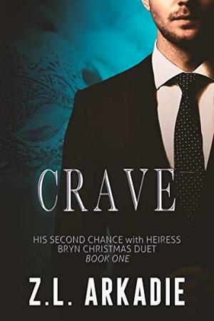 Crave by Z.L. Arkadie