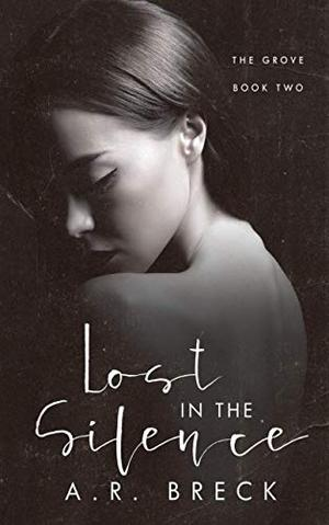 Lost in the Silence (The Grove Book Two) by A.R. Breck
