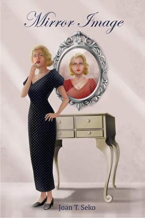 Mirror Image by Joan T. Seko