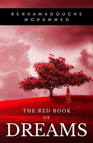 The Red Book of Dreams: A fantasy novella by Mohammed Benhamadouche