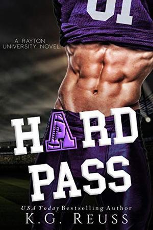 Hard Pass: An Enemies to Lovers Romance by K.G. Reuss