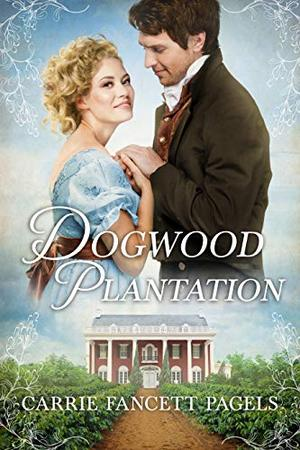 Dogwood Plantation by Carrie Fancett Pagels