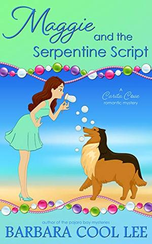 Maggie and the Serpentine Script by Barbara Cool Lee