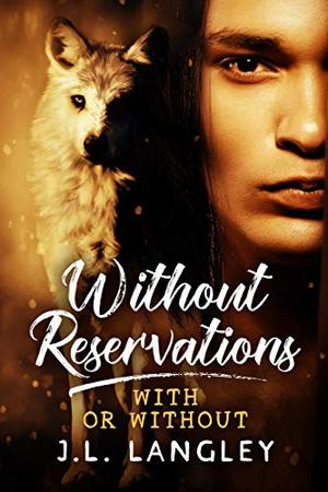 Without Reservations: With or Without Series by J.L. Langley