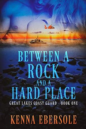 Between a Rock and a Hard Place by Kenna Ebersole
