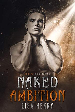 Naked Ambition by Lisa Henry