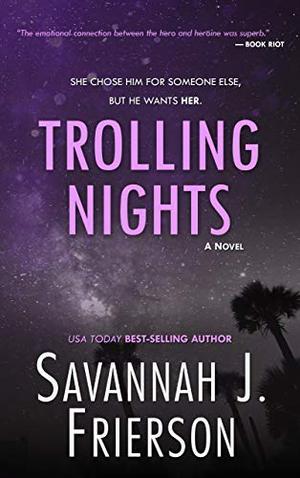 Trolling Nights by Savannah J. Frierson