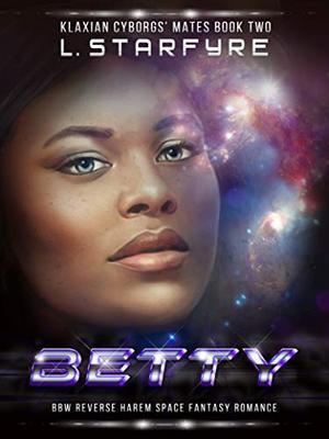 Betty: BBW Space Fantasy Romance by L. Starfyre