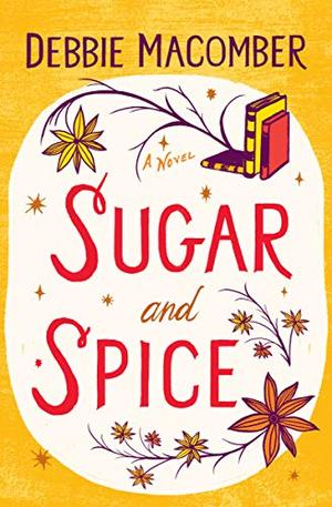 Sugar and Spice by Debbie Macomber