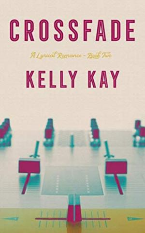 Crossfade by Kelly Kay