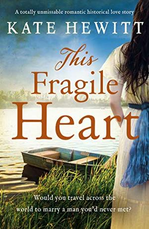 This Fragile Heart: A totally unmissable romantic historical love story by Kate Hewitt