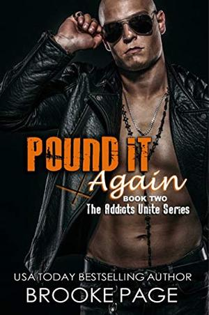 Pound It Again: Book Two: Addicts Unite Rock Star Series by Brooke Page