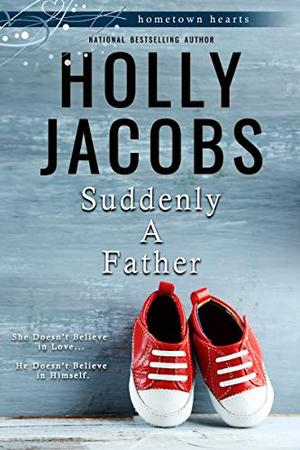 Suddenly a Father by Holly Jacobs