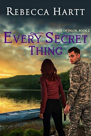 Every Secret Thing : Romantic Suspense by Rebecca Hartt